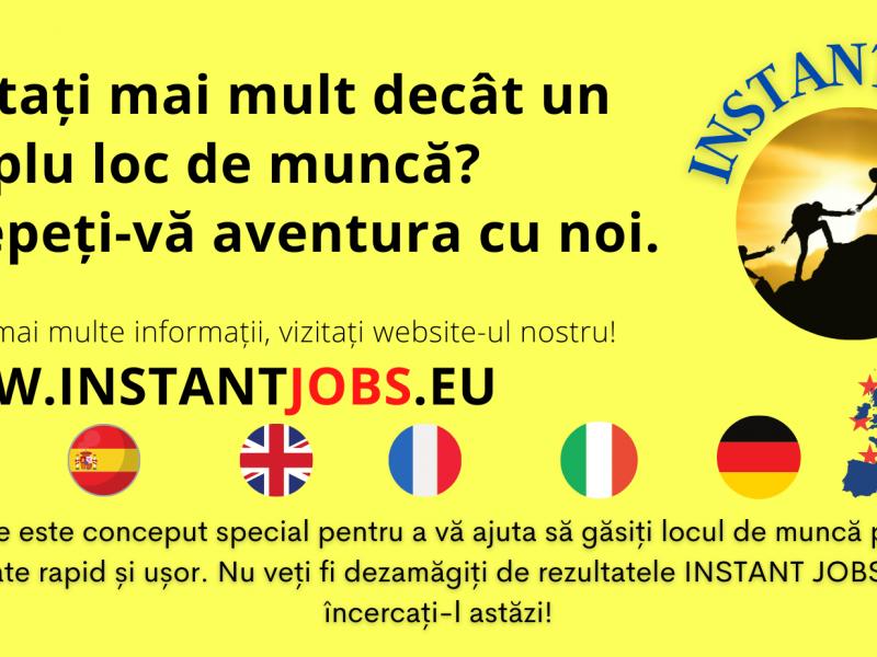 Cauți locuri de muncă în străinatate? Cu Instant Jobs poti găsi slujba perfectă